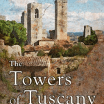 Towers of Tuscany by Carol M. Cram